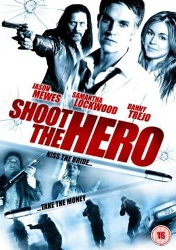 Пристрелить героя / Shoot the Hero (2010/HDRip)